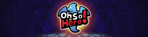 Oh So Hero! Pre Edition II [v0.16.000]