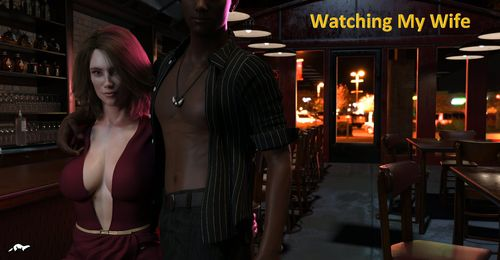 Watching My Wife [v1.0 – Intro]